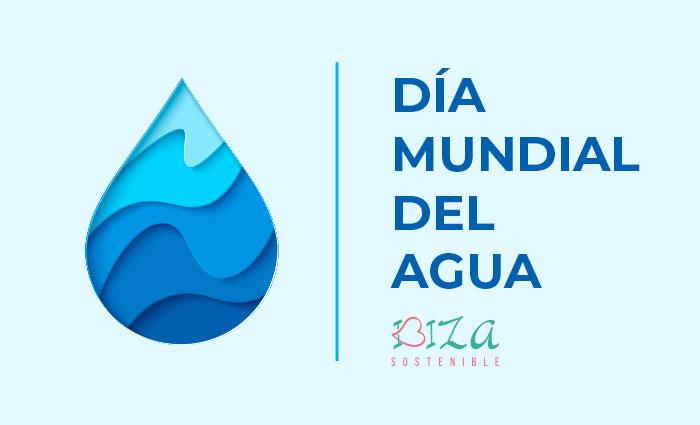 Día Mundial del Agua Ibiza Sostenible